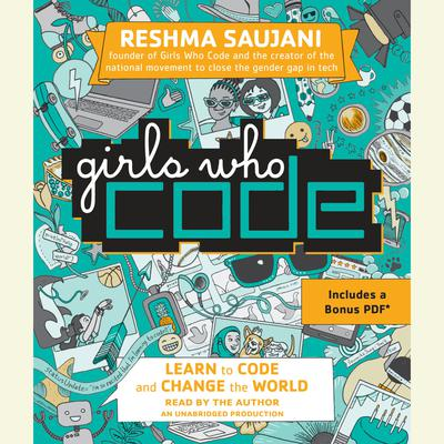 Girls Who Code: Learn to Code and Change the World Audiobook, by Reshma Saujani