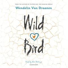 Wild Bird Audiobook, by Wendelin Van Draanen