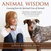 Animal Wisdom: Learning from the Spiritual Lives of Animals Audiobook, by Linda Bender