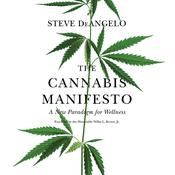 The Cannabis Manifesto: A New Paradigm for Wellness, by Steve DeAngelo