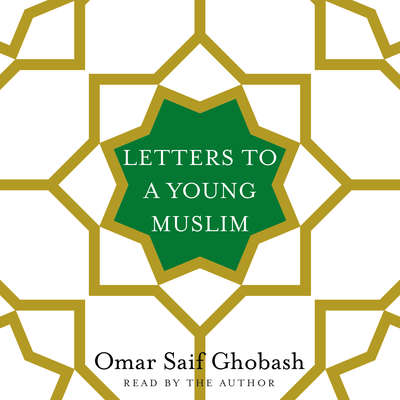 Letters to a Young Muslim Audiobook, by Omar Saif Ghobash