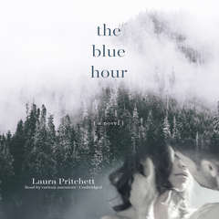 The Blue Hour: A Novel Audiobook, by Laura Pritchett