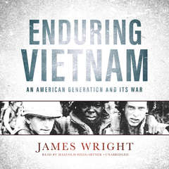 Enduring Vietnam: An American Generation and Its War Audiobook, by James Wright