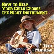 How To Help Your Child Choose The Right Instrument Audiobook, by Stan Munslow