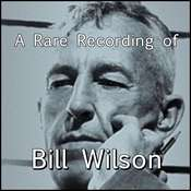 A Rare Recording of Bill Wilson Audiobook, by Bill Wilson