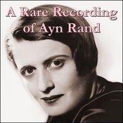 A Rare Recording of Ayn Rand Audiobook, by Ayn Rand