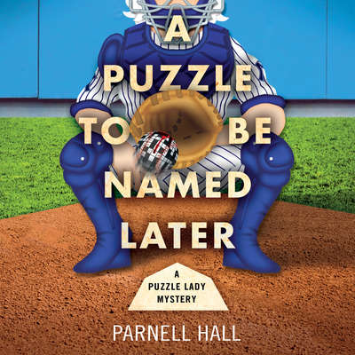 A Puzzle To Be Named Later Audiobook, by Parnell Hall