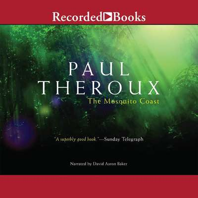 The Mosquito Coast Audiobook, by Paul Theroux