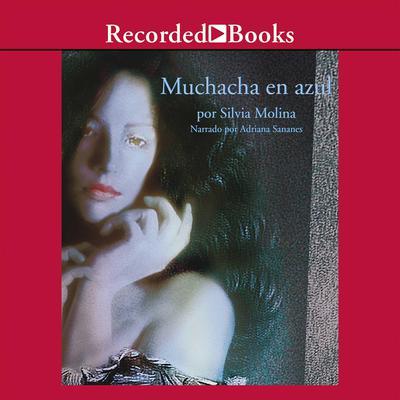 Muchacha en Azul Audiobook, by Silvia Molina