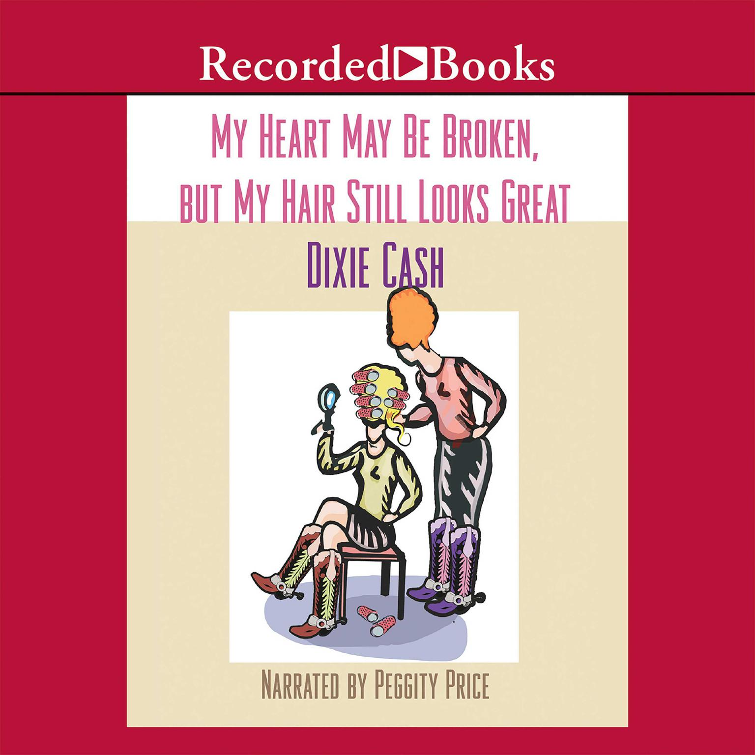 Printable My Heart May Be Broken, but My Hair Still Looks Great Audiobook Cover Art