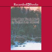 My Old True Love Audiobook, by Sheila Kay Adams
