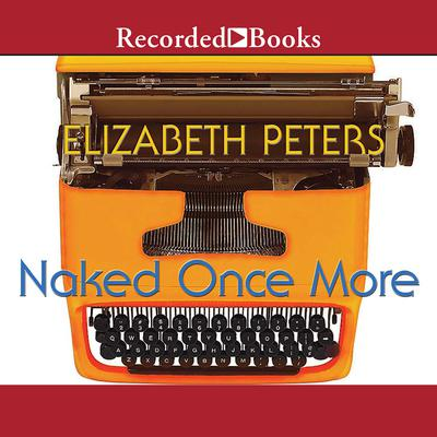 Naked Once More Audiobook, by Elizabeth Peters