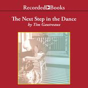 The Next Step in the Dance: A Novel Audiobook, by Tim Gautreaux