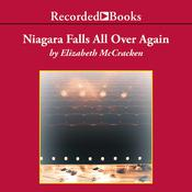 Niagara Falls All Over Again Audiobook, by Elizabeth McCracken