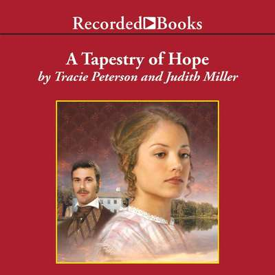 A Tapestry of Hope Audiobook, by Tracie Peterson