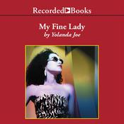 My Fine Lady Audiobook, by Yolanda Joe