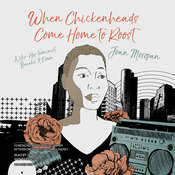 When Chickenheads Come Home to Roost: A Hip-Hop Feminist Breaks It Down Audiobook, by Joan Morgan