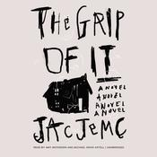 The Grip of It Audiobook, by Jac Jemc