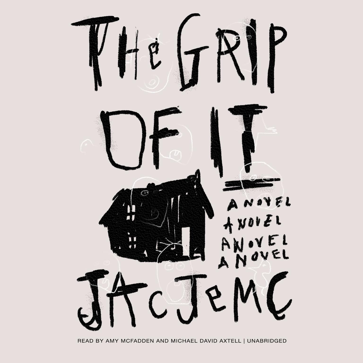 Printable The Grip of It Audiobook Cover Art
