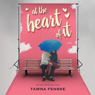 At the Heart of It Audiobook, by Tawna Fenske