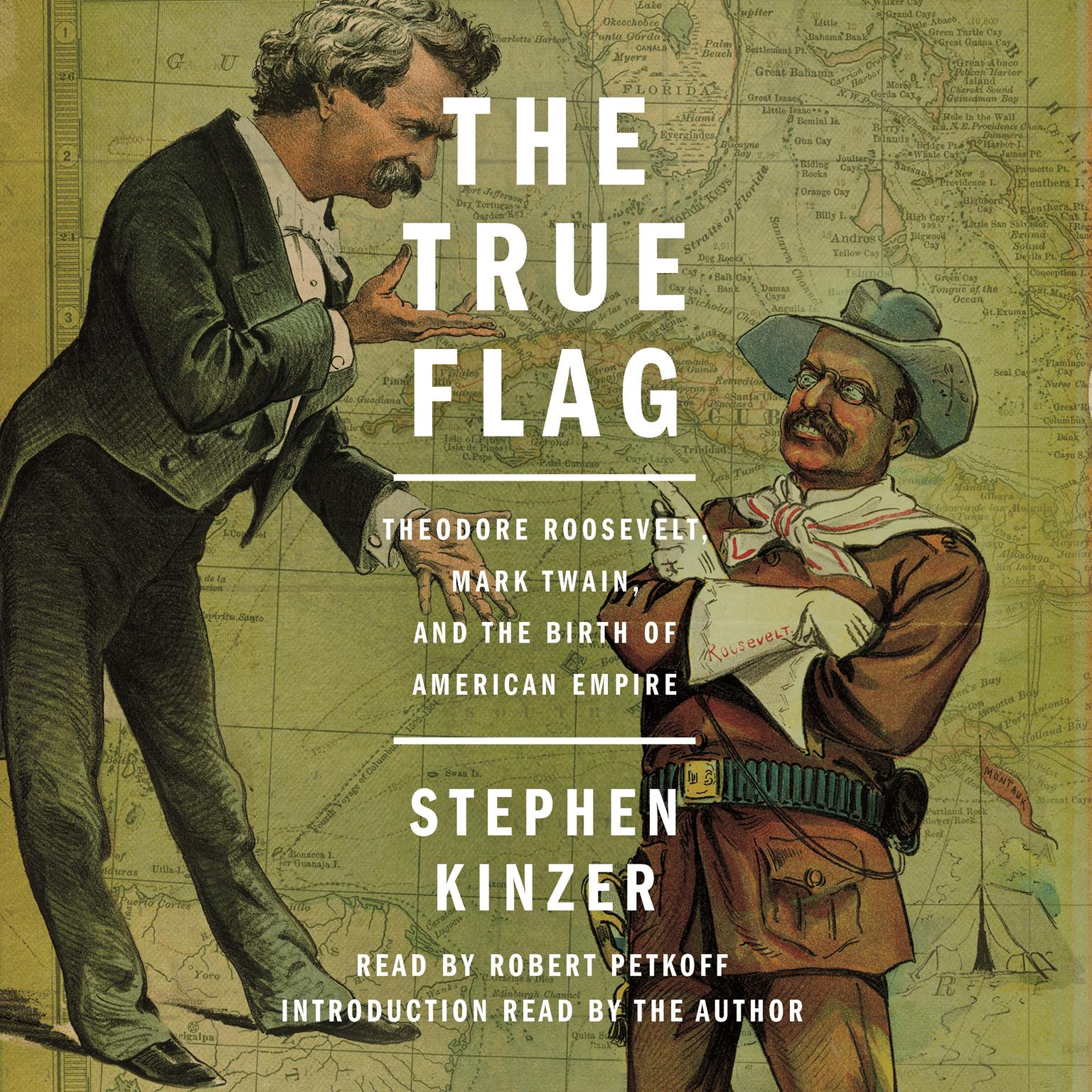 Printable The True Flag: Theodore Roosevelt, Mark Twain, and the Birth of American Empire Audiobook Cover Art