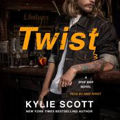 Twist: A Dive Bar Novel Audiobook, by Kylie Scott