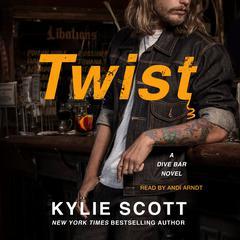 Twist: A Dive Bar Novel Audiobook, by Kylie Scott