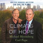 Climate of Hope: How Cities, Businesses, and Citizens Can Save the Planet Audiobook, by Carl Pope, Michael R. Bloomberg