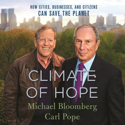 Climate of Hope: How Cities, Businesses, and Citizens Can Save the Planet Audiobook, by Carl Pope