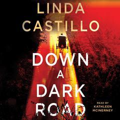 Down a Dark Road: A Kate Burkholder Novel Audiobook, by Linda Castillo