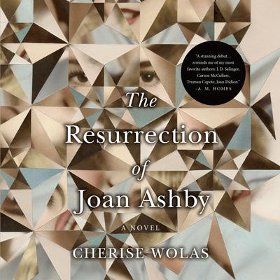 The Resurrection of Joan Ashby: A Novel Audiobook, by Cherise Wolas