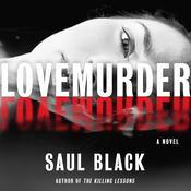 LoveMurder: A Novel Audiobook, by Saul Black