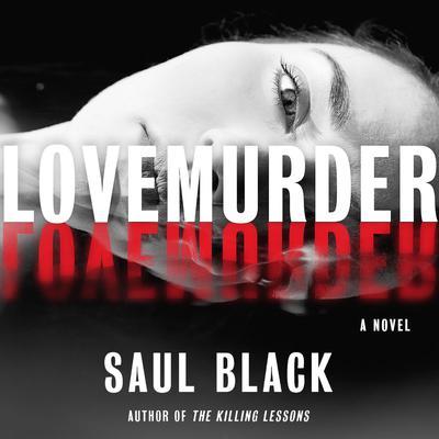 LoveMurder: A Novel Audiobook, by Saul Black