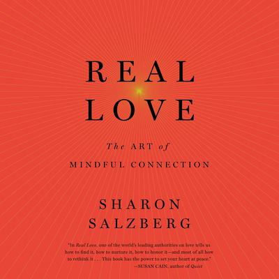 Real Love: The Art of Mindful Connection Audiobook, by Sharon Salzberg