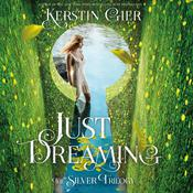 Just Dreaming: The Silver Trilogy, Book 3 Audiobook, by Kerstin Gier