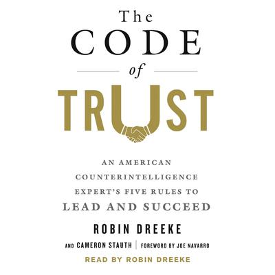 The Code of Trust: An American Counterintelligence Experts Five Rules to Lead and Succeed Audiobook, by Cameron Stauth