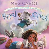 Royal Crush: From the Notebooks of a Middle School Princess Audiobook, by Meg Cabot