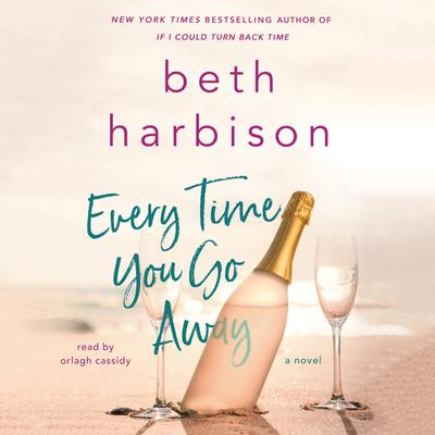 Every Time You Go Away: A Novel Audiobook, by Beth Harbison