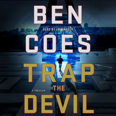 Trap the Devil: A Thriller Audiobook, by Ben Coes