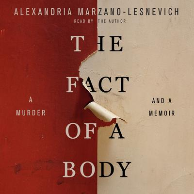 The Fact of a Body: A Murder and a Memoir Audiobook, by Alexandria Marzano-Lesnevich
