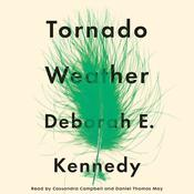 Tornado Weather: A Novel Audiobook, by Deborah E. Kennedy