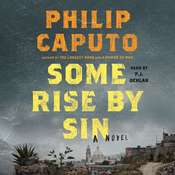 Some Rise by Sin: A Novel Audiobook, by Philip Caputo