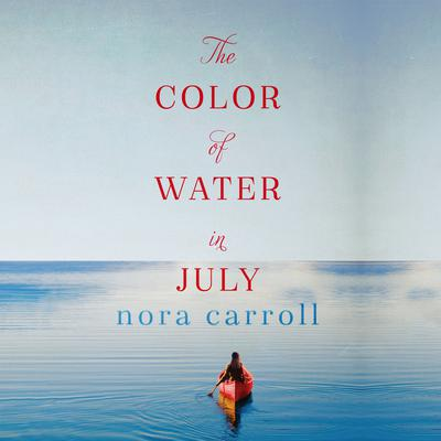 The Color of Water in July Audiobook, by Nora Carroll