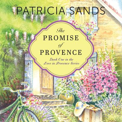 The Promise of Provence Audiobook, by Patricia Sands