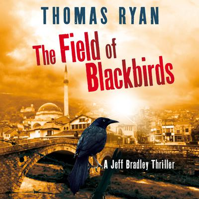 The Field of Blackbirds Audiobook, by Thomas Ryan