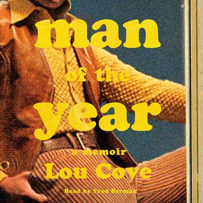 Man of the Year: A Memoir Audiobook, by Lou Cove