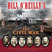 Bill OReillys Legends and Lies: The Civil War Audiobook, by David Fisher