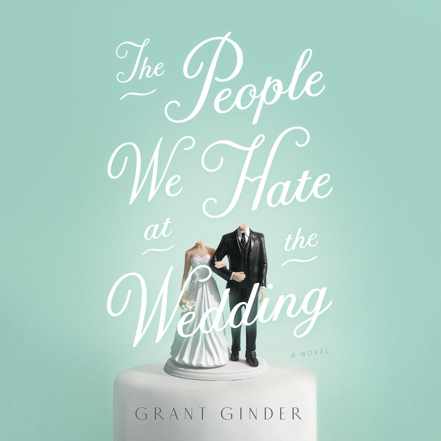 Printable The People We Hate at the Wedding: A Novel Audiobook Cover Art