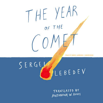 The Year of the Comet Audiobook, by Sergei Lebedev