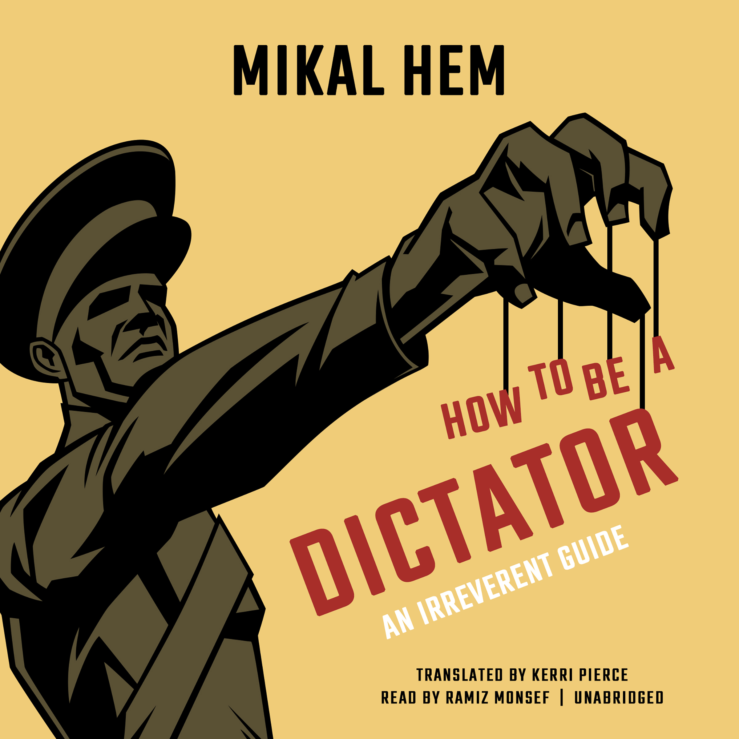 Printable How to Be a Dictator: An Irreverent Guide Audiobook Cover Art